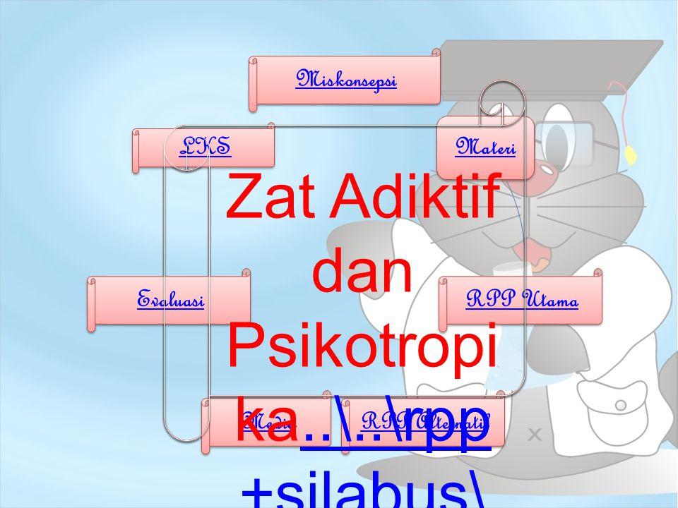 Zat Adiktif dan Psikotropika..\..\rpp+silabus\RPP Alternatif.docx
