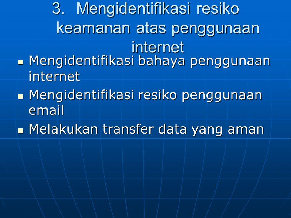 Mengidentifikasi resiko keamanan atas penggunaan internet