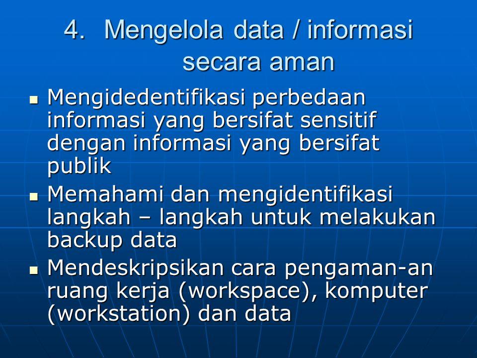 Mengelola data / informasi secara aman
