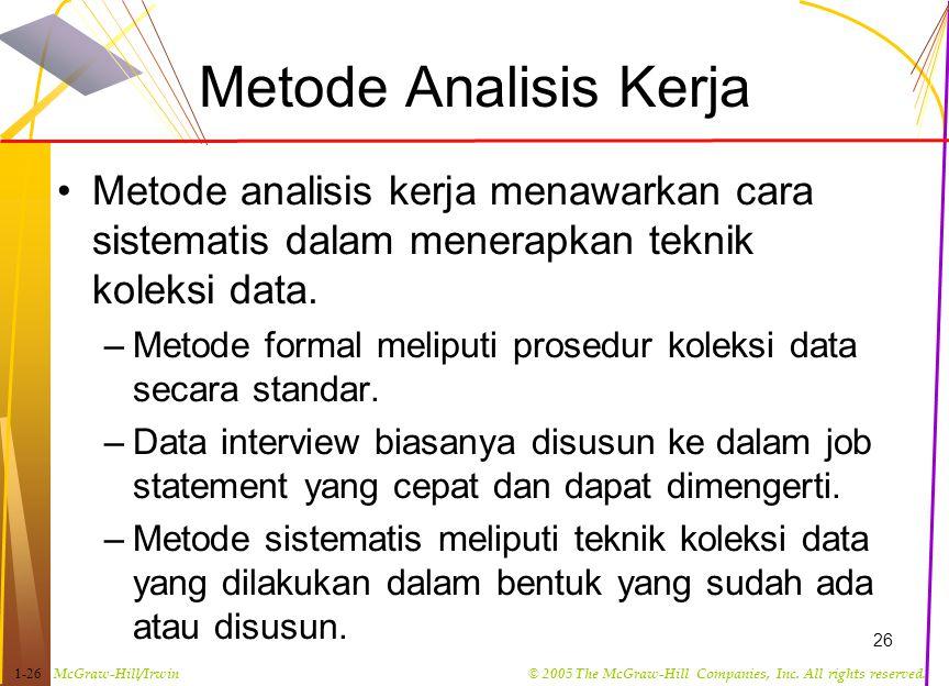 Metode Analisis Kerja Metode analisis kerja menawarkan cara sistematis dalam menerapkan teknik koleksi data.