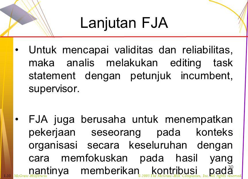 Lanjutan FJA Untuk mencapai validitas dan reliabilitas, maka analis melakukan editing task statement dengan petunjuk incumbent, supervisor.
