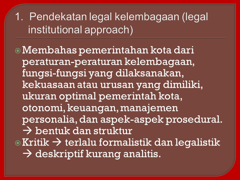 1. Pendekatan legal kelembagaan (legal institutional approach)