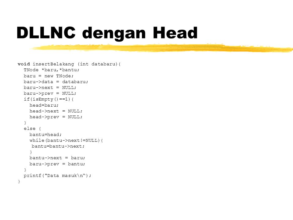 DLLNC dengan Head void insertBelakang (int databaru){
