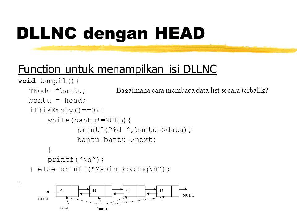 DLLNC dengan HEAD Function untuk menampilkan isi DLLNC void tampil(){
