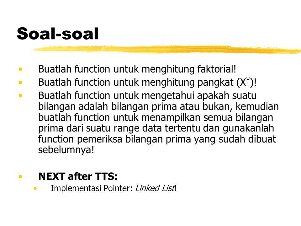 Soal-soal Buatlah function untuk menghitung faktorial!