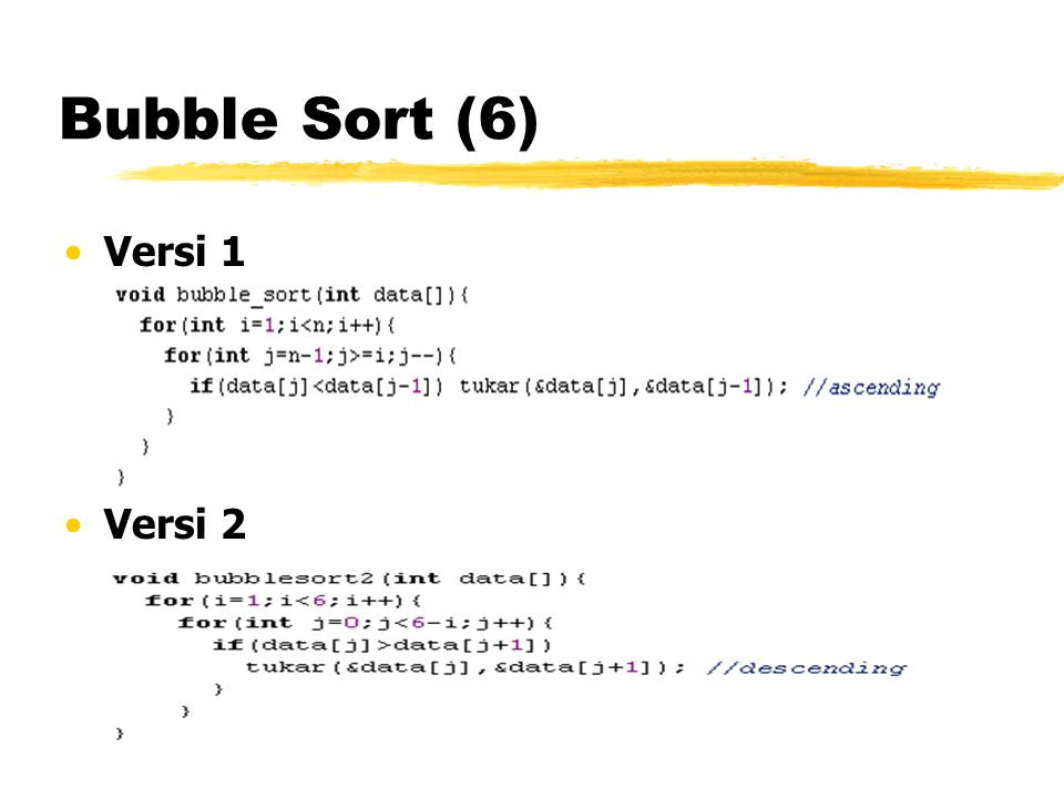 Bubble Sort (6) Versi 1 Versi 2