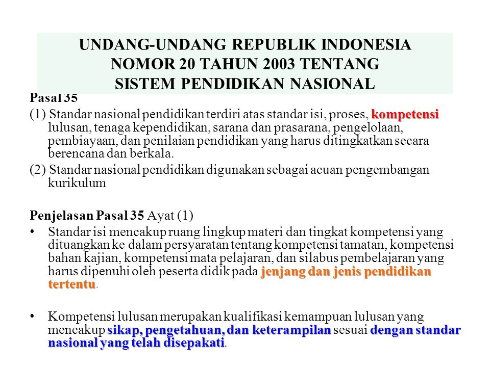 UNDANG-UNDANG REPUBLIK INDONESIA NOMOR 20 TAHUN 2003 TENTANG SISTEM PENDIDIKAN NASIONAL