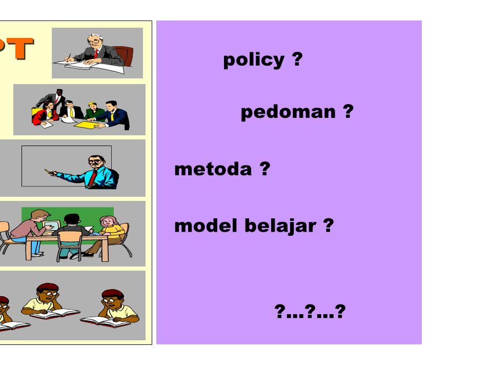 PT policy pedoman metoda model belajar ... ...