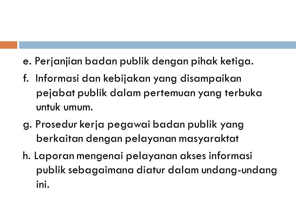 e. Perjanjian badan publik dengan pihak ketiga. f