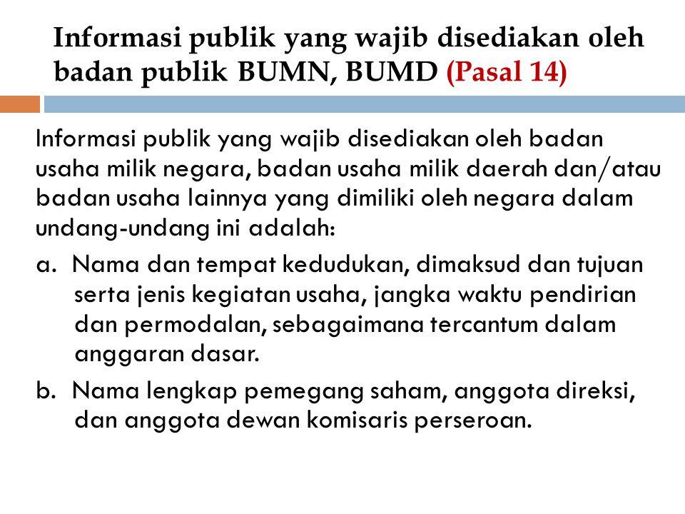 Informasi publik yang wajib disediakan oleh badan publik BUMN, BUMD (Pasal 14)