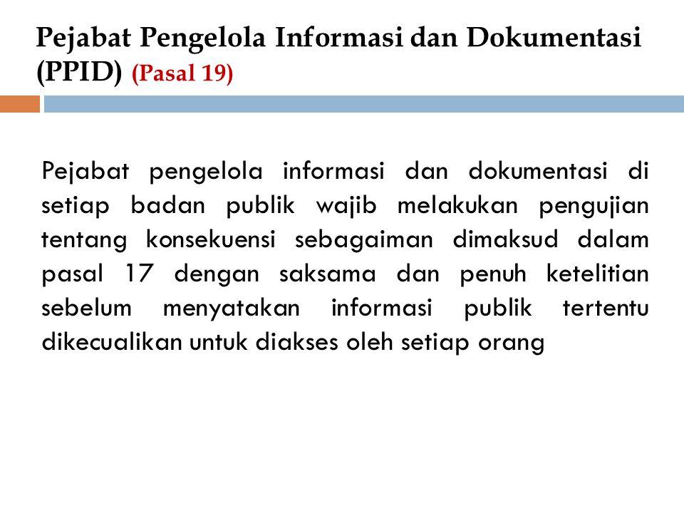 Pejabat Pengelola Informasi dan Dokumentasi (PPID) (Pasal 19)