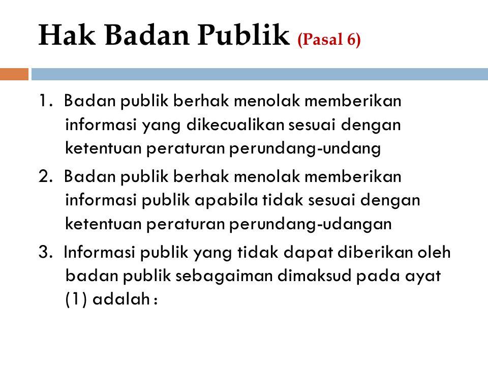 Hak Badan Publik (Pasal 6)