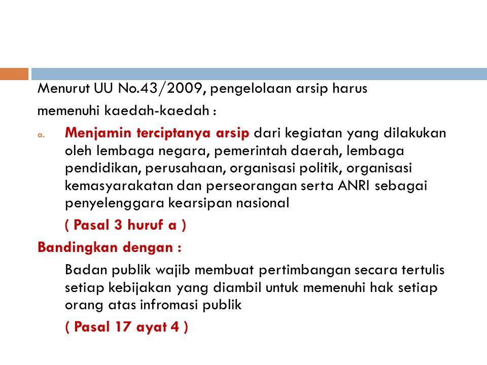 Menurut UU No.43/2009, pengelolaan arsip harus