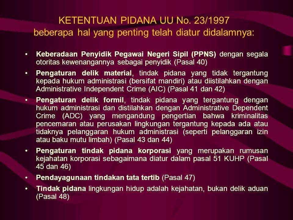 KETENTUAN PIDANA UU No. 23/1997 beberapa hal yang penting telah diatur didalamnya: