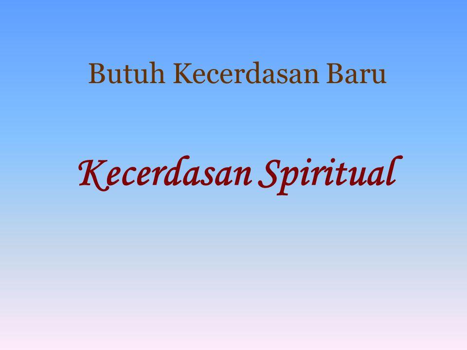 Butuh Kecerdasan Baru Kecerdasan Spiritual