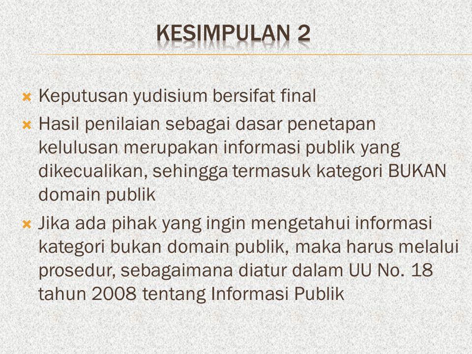 KESIMPULAN 2 Keputusan yudisium bersifat final