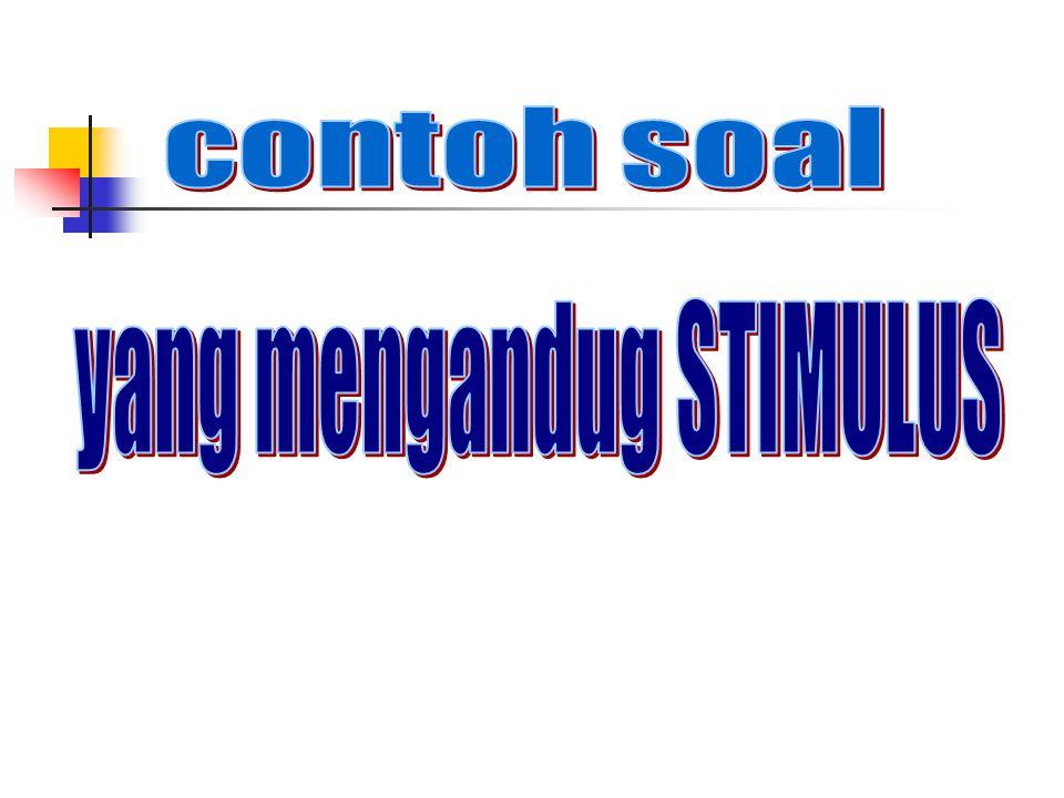 yang mengandug STIMULUS