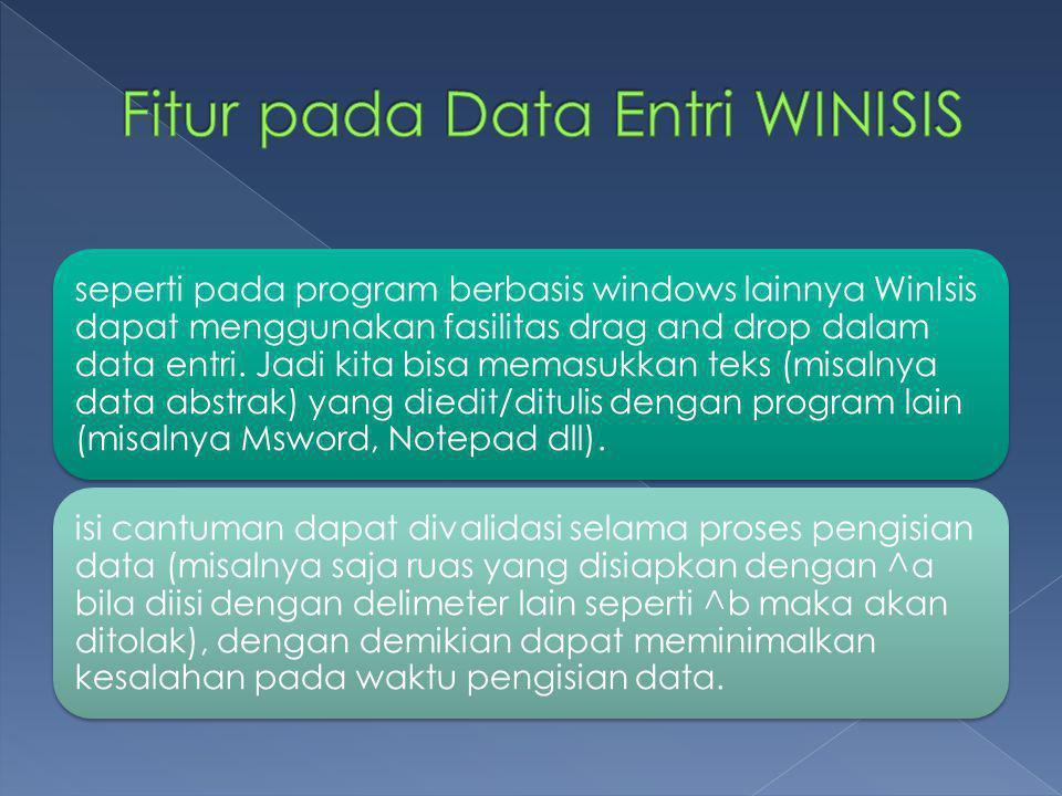 Fitur pada Data Entri WINISIS