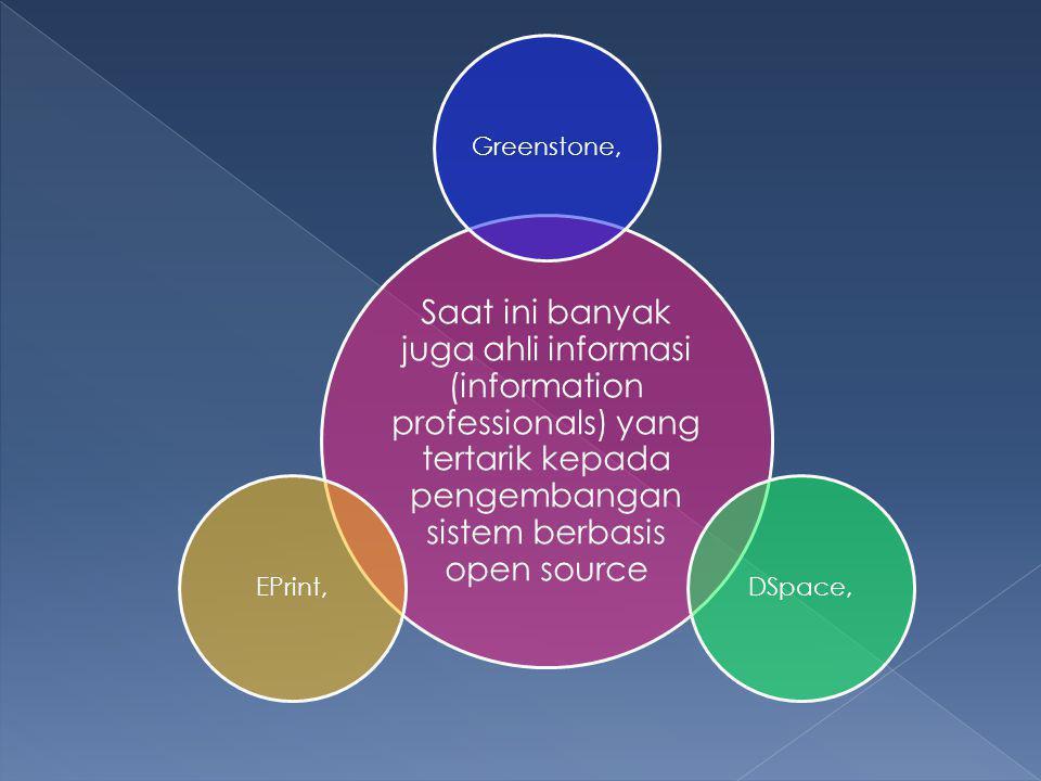 Saat ini banyak juga ahli informasi (information professionals) yang tertarik kepada pengembangan sistem berbasis open source