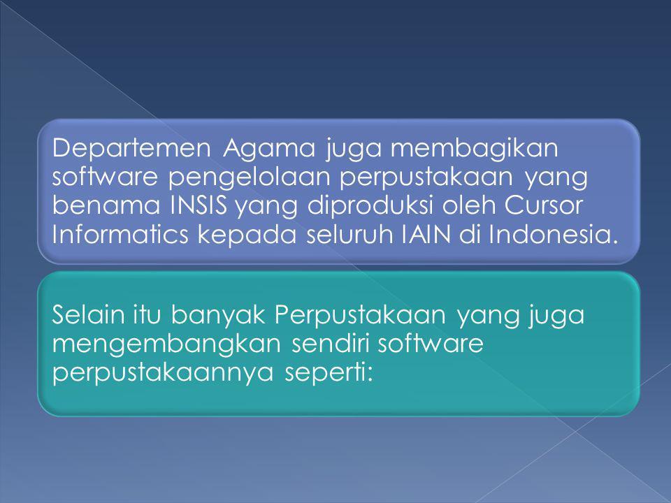 Departemen Agama juga membagikan software pengelolaan perpustakaan yang benama INSIS yang diproduksi oleh Cursor Informatics kepada seluruh IAIN di Indonesia.