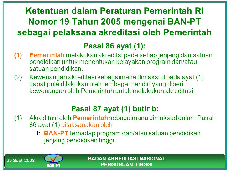 Ketentuan dalam Peraturan Pemerintah RI Nomor 19 Tahun 2005 mengenai BAN-PT sebagai pelaksana akreditasi oleh Pemerintah