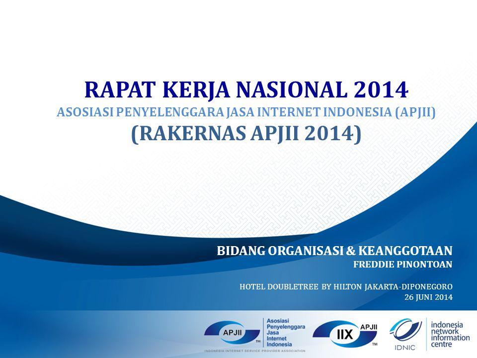 RAPAT KERJA NASIONAL 2014 ASOSIASI PENYELENGGARA JASA INTERNET INDONESIA (APJII) (RAKERNAS APJII 2014)
