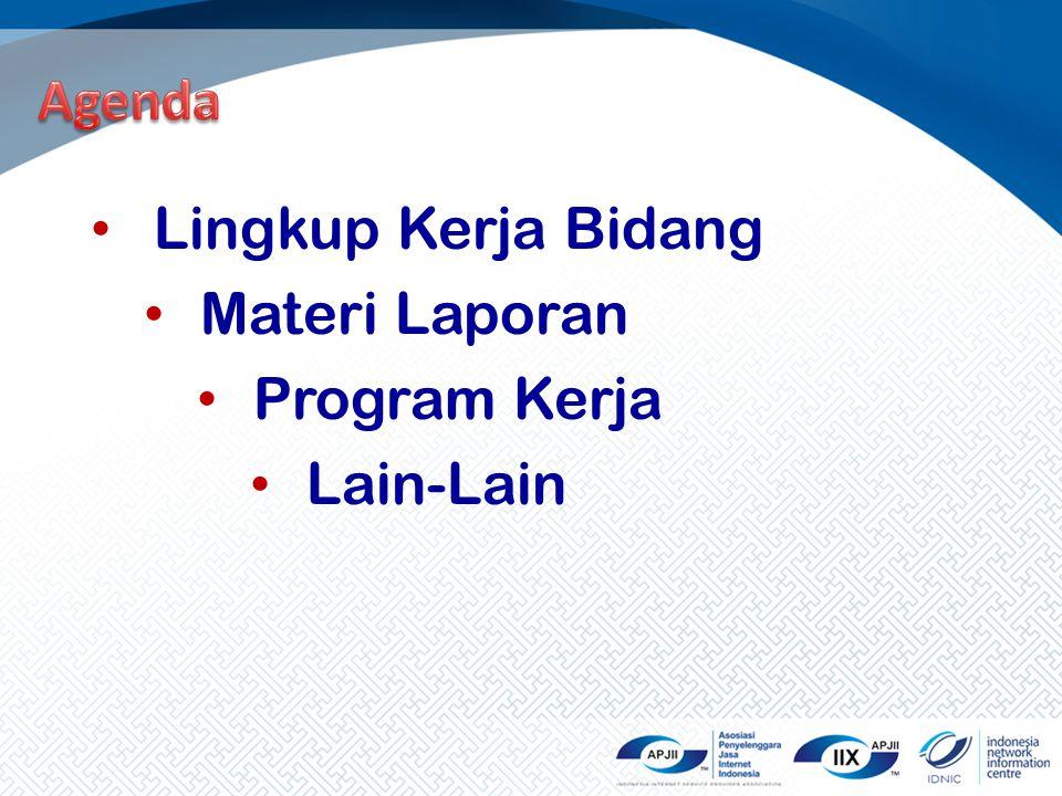 Agenda Lingkup Kerja Bidang Materi Laporan Program Kerja Lain-Lain