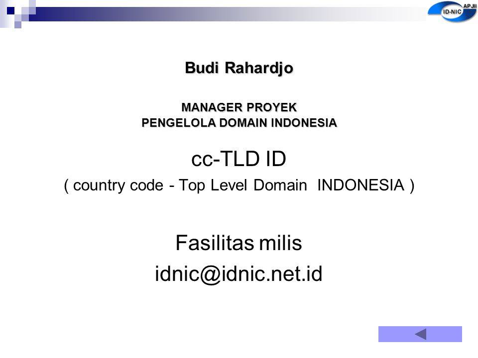 Budi Rahardjo MANAGER PROYEK PENGELOLA DOMAIN INDONESIA