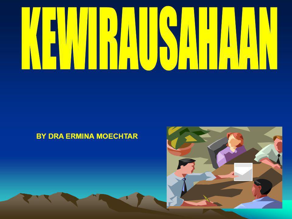 KEWIRAUSAHAAN BY DRA ERMINA MOECHTAR