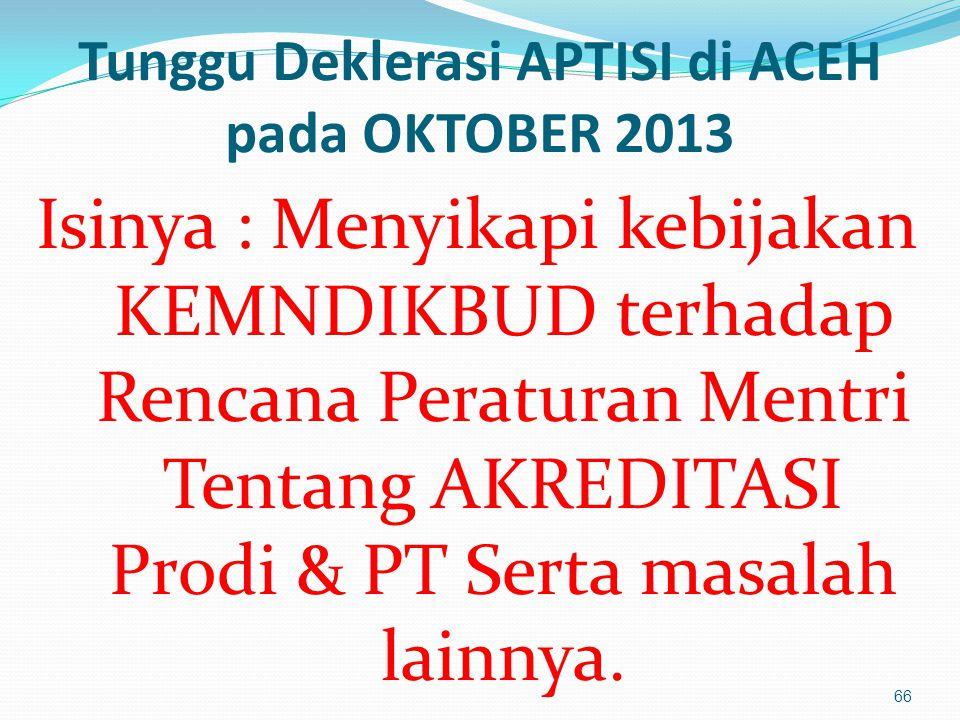Tunggu Deklerasi APTISI di ACEH pada OKTOBER 2013