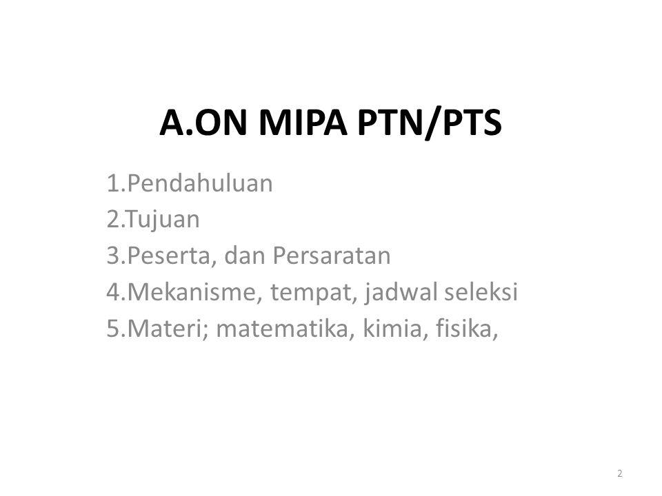 A.ON MIPA PTN/PTS 1.Pendahuluan 2.Tujuan 3.Peserta, dan Persaratan