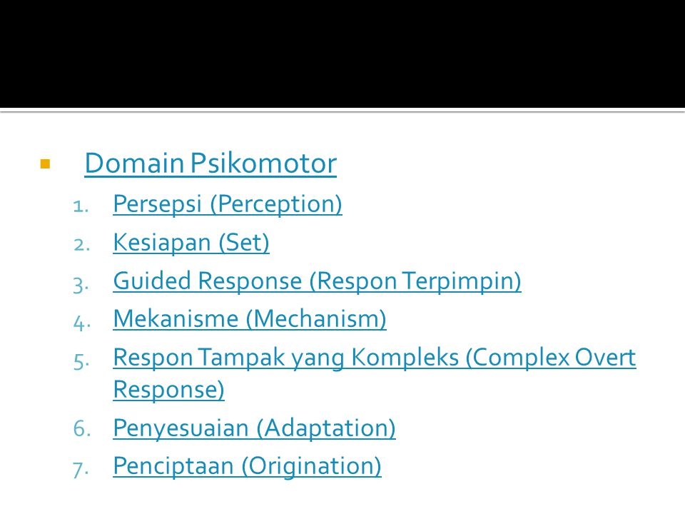 Domain Psikomotor Persepsi (Perception) Kesiapan (Set)