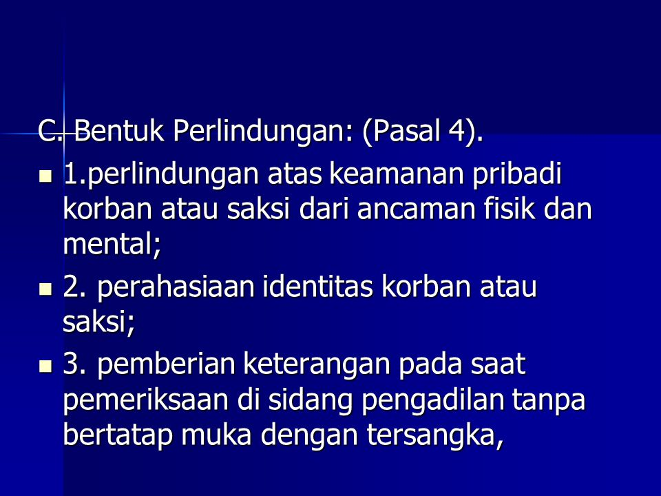 C. Bentuk Perlindungan: (Pasal 4).