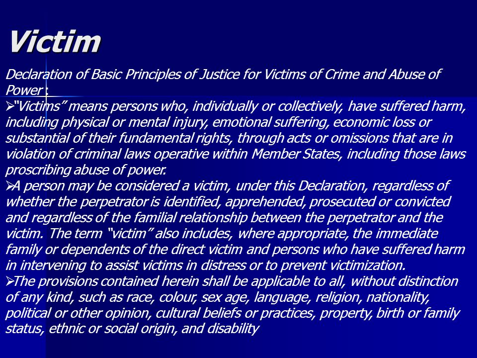 Victim Declaration of Basic Principles of Justice for Victims of Crime and Abuse of Power :
