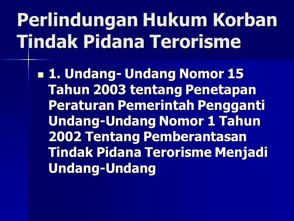 Perlindungan Hukum Korban Tindak Pidana Terorisme