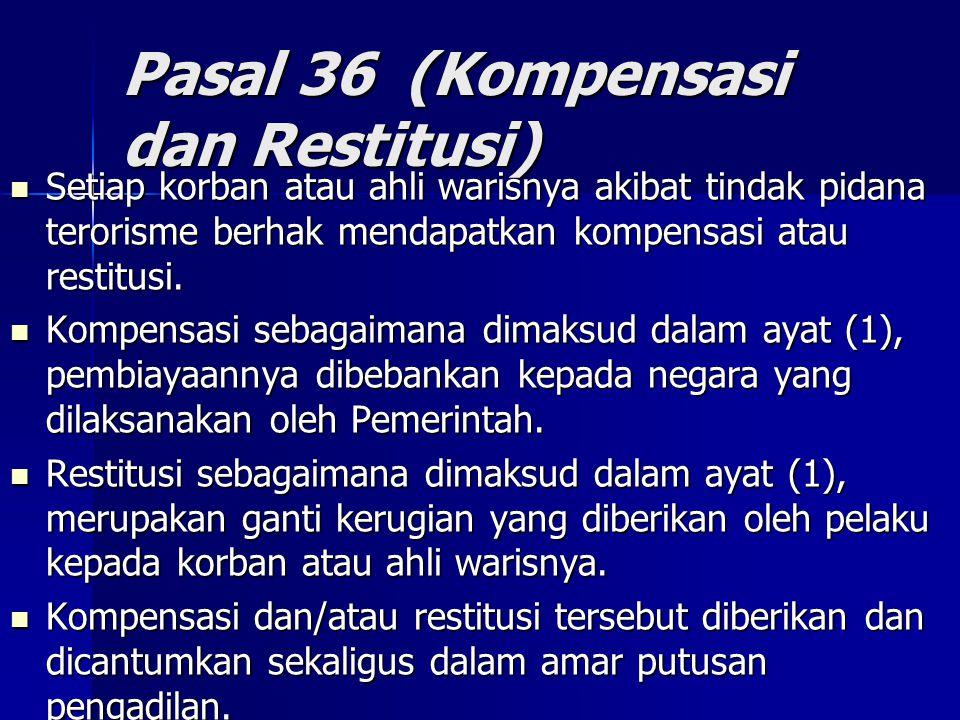 Pasal 36 (Kompensasi dan Restitusi)