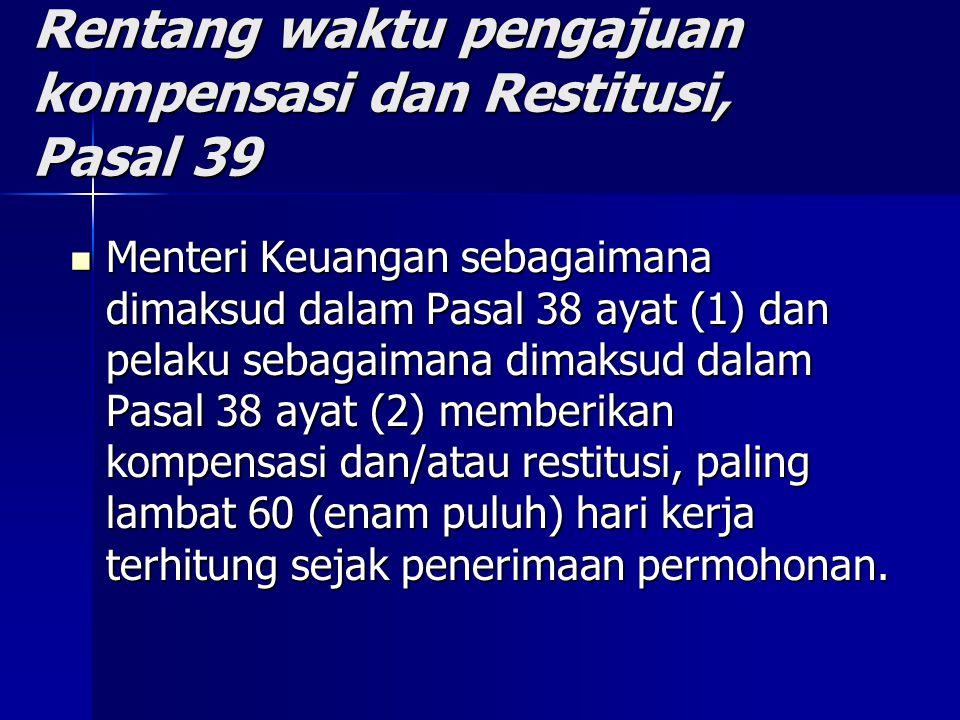 Rentang waktu pengajuan kompensasi dan Restitusi, Pasal 39
