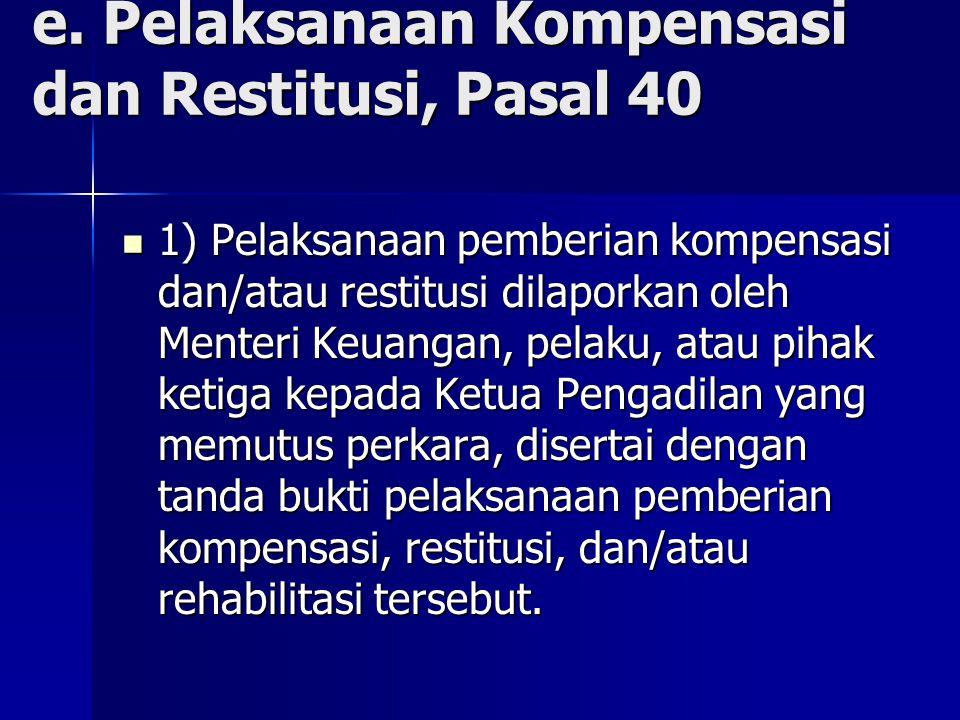 e. Pelaksanaan Kompensasi dan Restitusi, Pasal 40