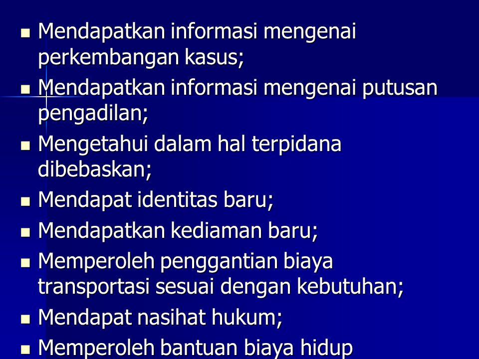 Mendapatkan informasi mengenai perkembangan kasus;