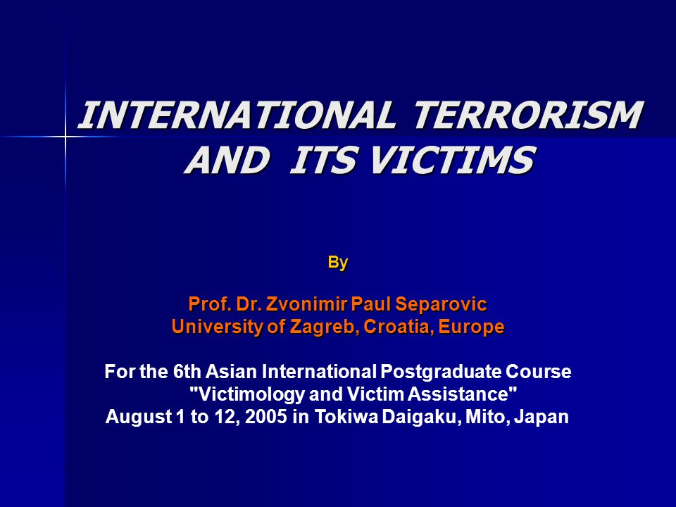 INTERNATIONAL TERRORISM AND ITS VICTIMS