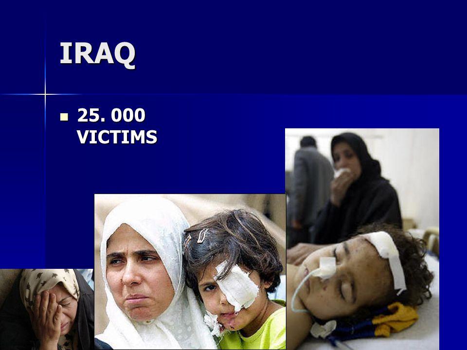 IRAQ 25. 000 VICTIMS