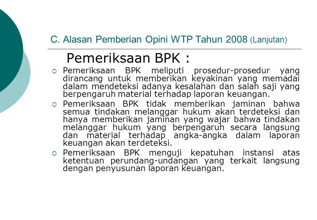 C. Alasan Pemberian Opini WTP Tahun 2008 (Lanjutan)