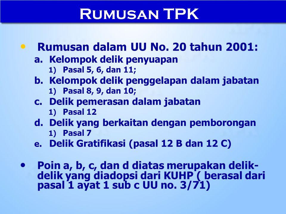 Rumusan TPK Rumusan dalam UU No. 20 tahun 2001: