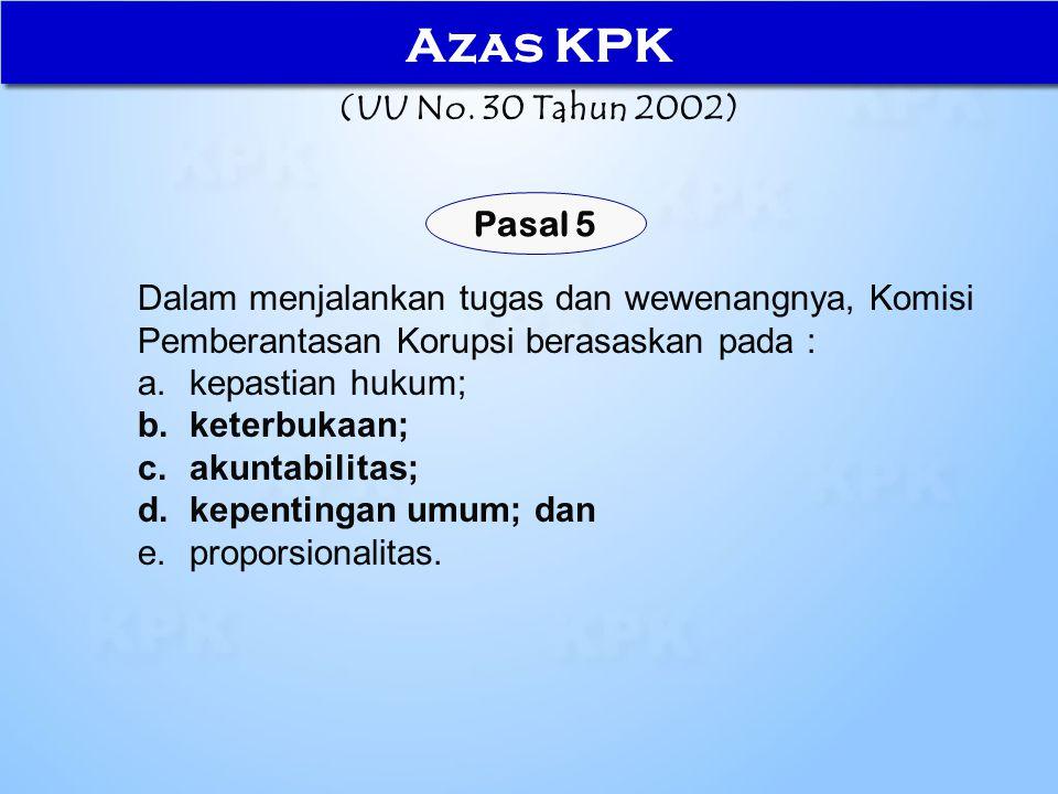 Azas KPK (UU No. 30 Tahun 2002) Pasal 5