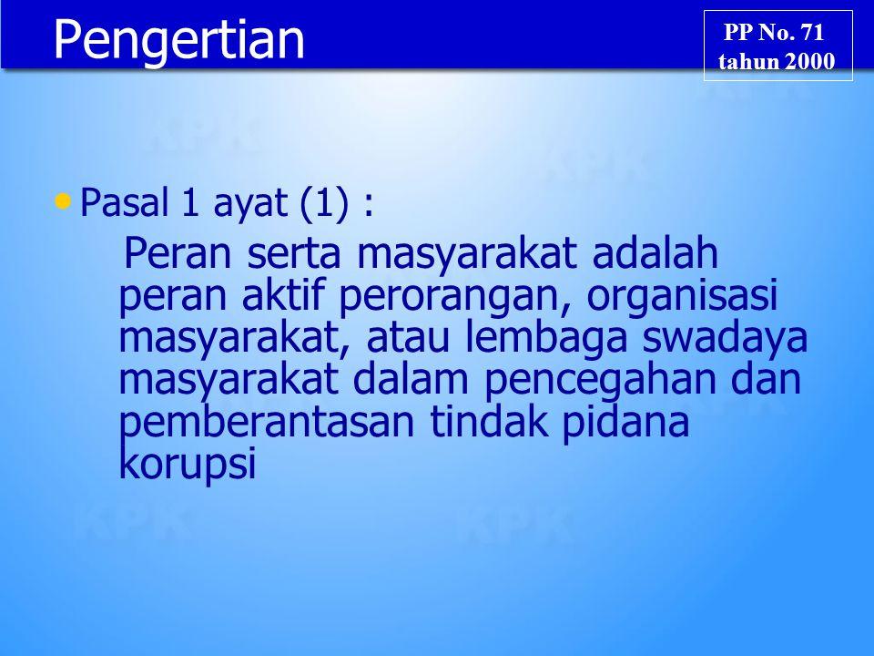 Pengertian PP No. 71. tahun 2000. Pasal 1 ayat (1) :