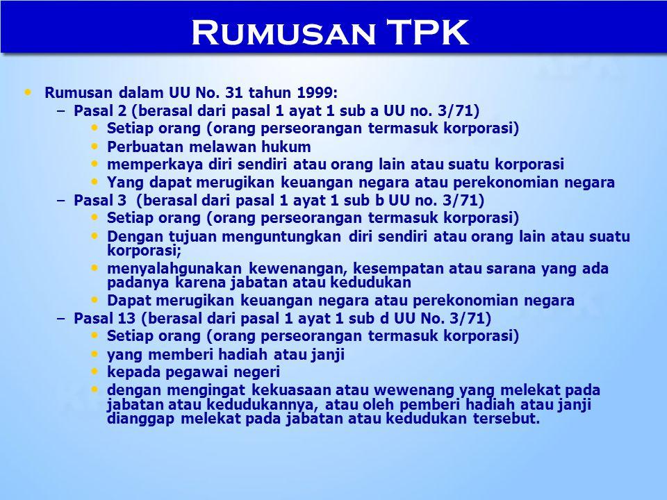 Rumusan TPK Rumusan dalam UU No. 31 tahun 1999: