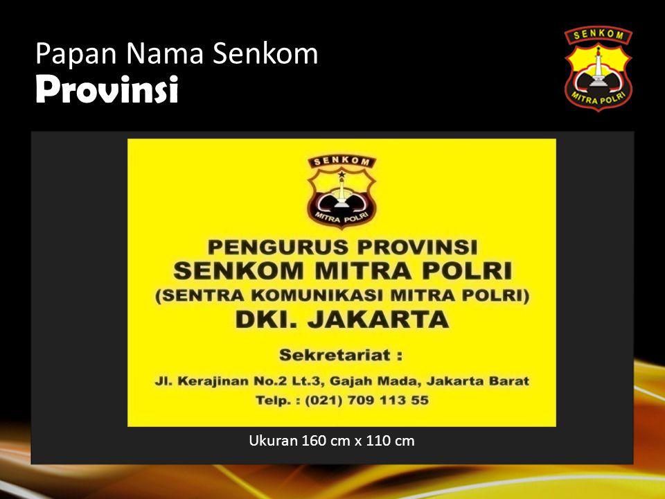 Papan Nama Senkom Provinsi Ukuran 160 cm x 110 cm