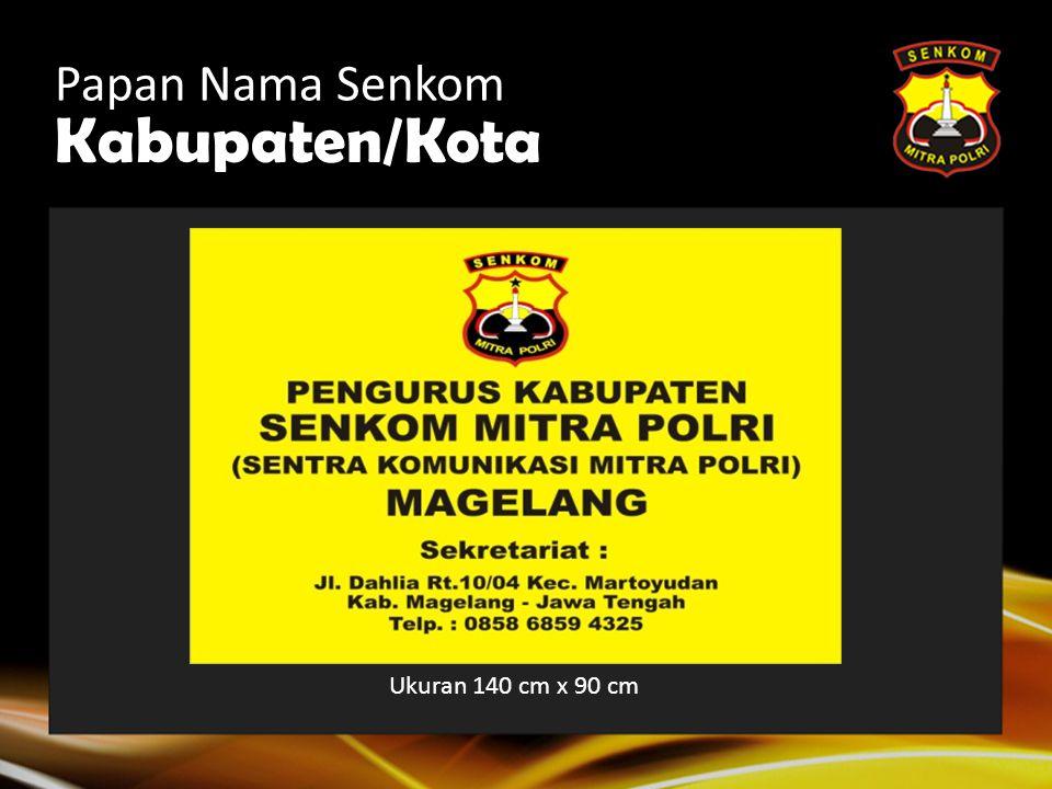 Papan Nama Senkom Kabupaten/Kota Ukuran 140 cm x 90 cm