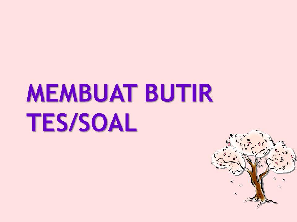 MEMBUAT BUTIR TES/SOAL
