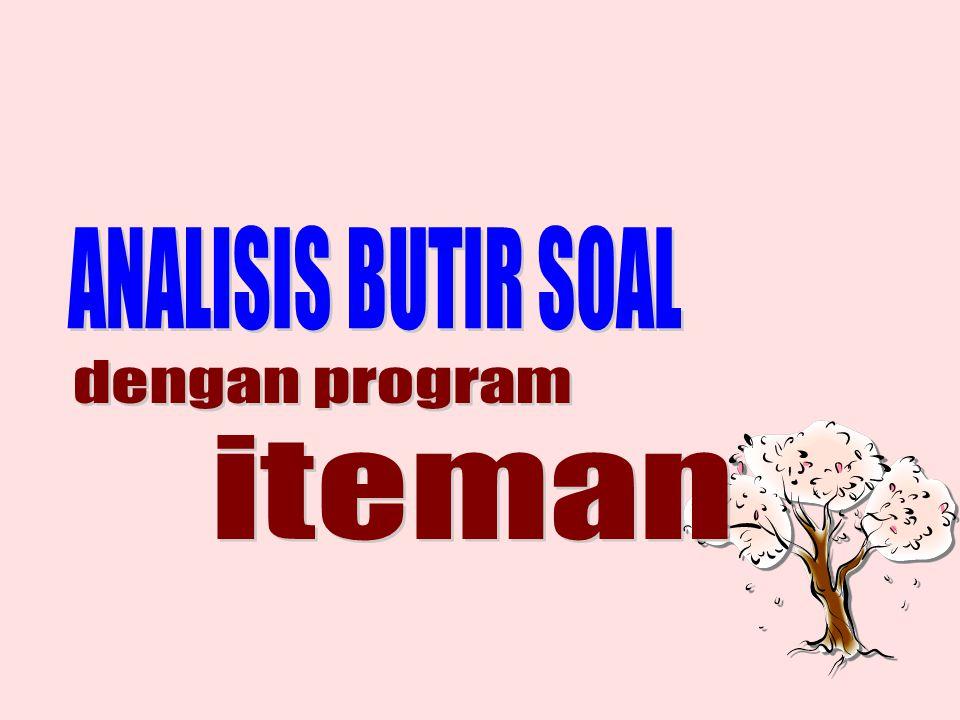 ANALISIS BUTIR SOAL dengan program iteman
